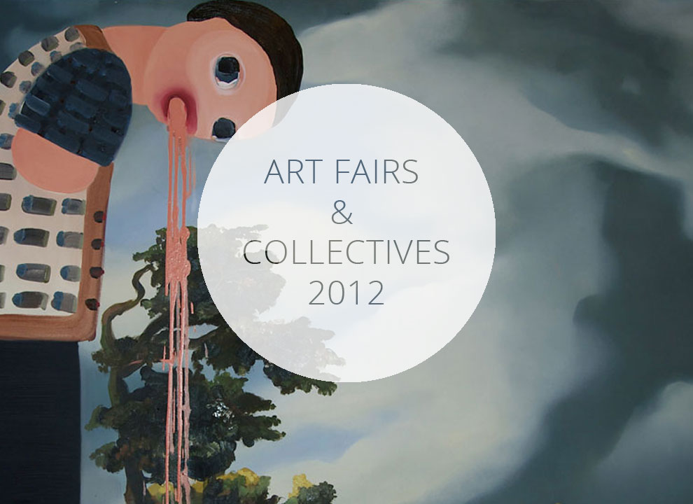 Art Fairs / Collectives 2012
